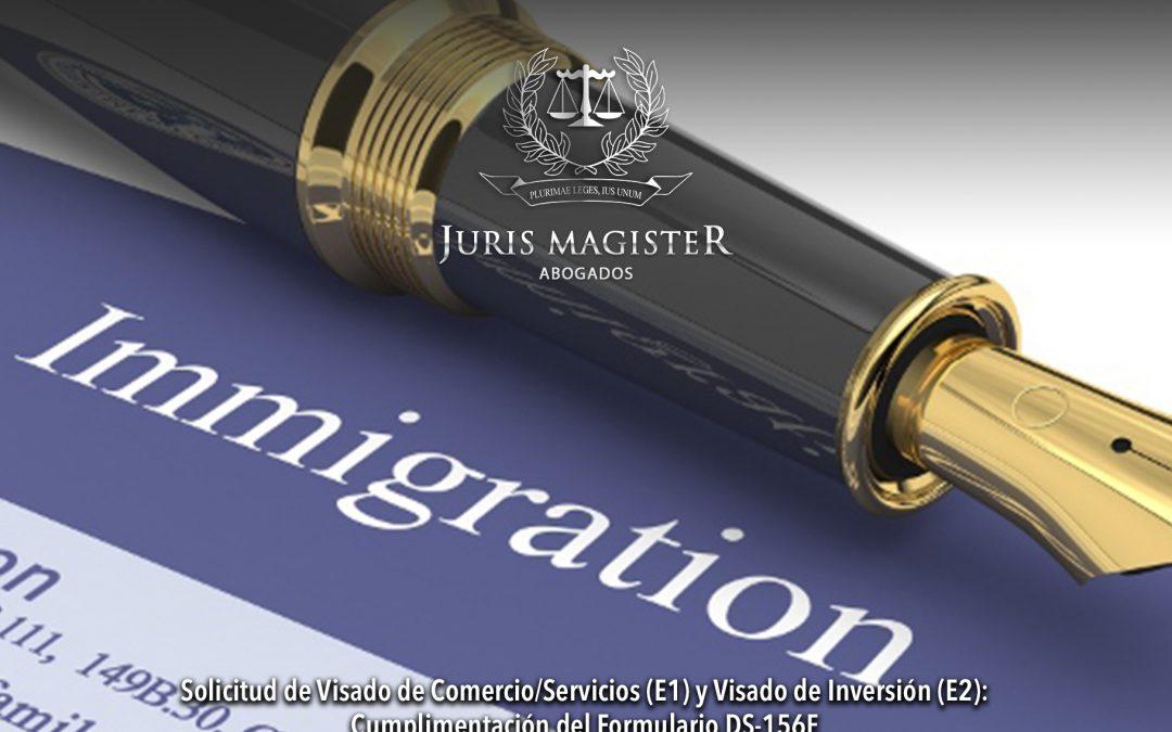 Solicitud de Visado de Comercio/Servicios (E1) y Visado de Inversión (E2): Cumplimentación del Formulario DS-156E